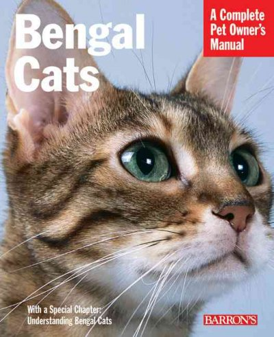 Bengal cats : everything about purchase, care, nutrition, health care and behavior