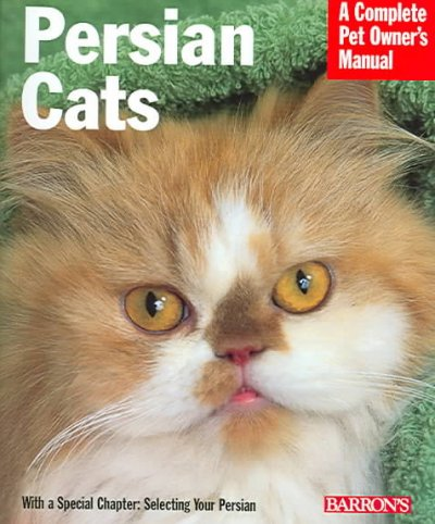 Persian cats : everything about history, purchase, care, nutrition, behavior and training / Ulrike Müller and Collen Power