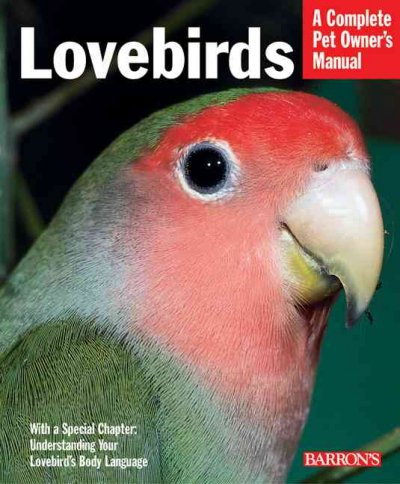 Lovebirds : everything about purchase, care, feeding and health