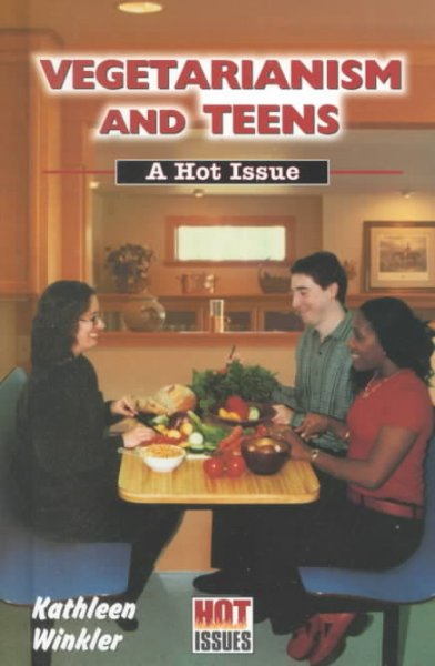 Vegetarianism and teens : hot issues