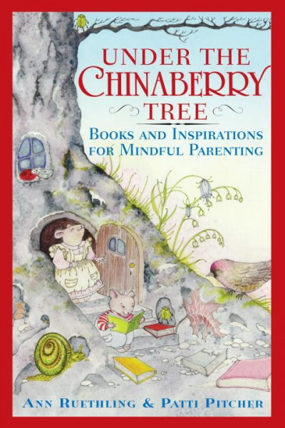 Under the chinaberry tree : books and inspirations for mindful parenting