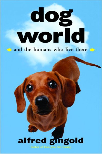 Dog world : and the humans who live there