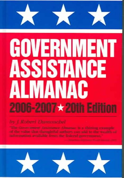 Government assistance almanac, 2006-2007 : the guide to federal domestic financial and other programs ...