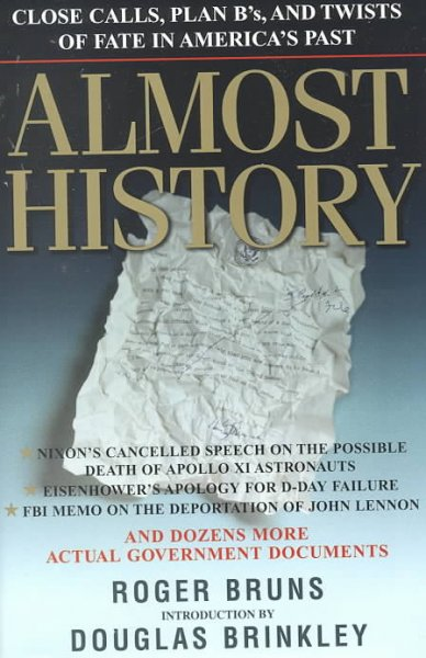 Almost history : close calls, plan B's, and twists of fate in American history