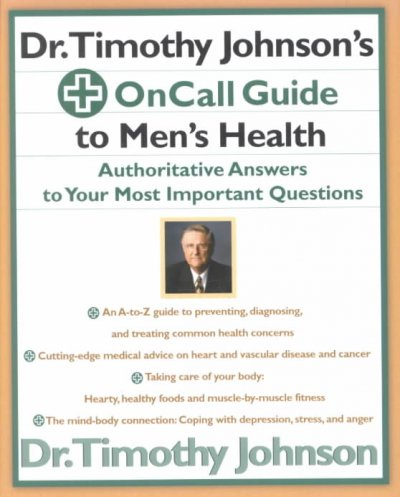 Dr. Timothy Johnson´s oncall guide to men´s health