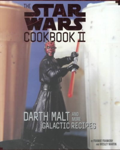 The Star Wars cookbook II : darth malt and more galactic recipes