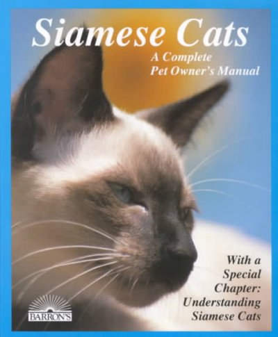 Siamese cats : everything about acquisition, care, nutrition, behavior, health care, and breeding / Marjorie McCann Collier
