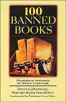 100 banned books : literature suppressed on political, religious, sexual, and social grounds