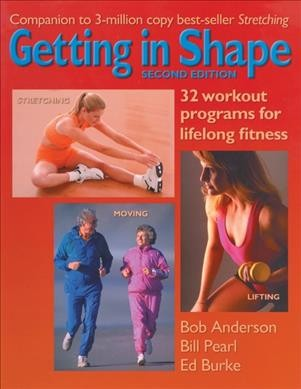 Getting in shape : 32 workout programs for lifelong fitness