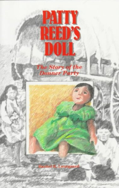 Patty Reed's doll : the story of the Donner party