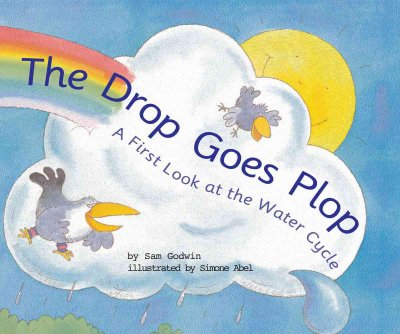 The drop goes plop : a first look at the water cycle