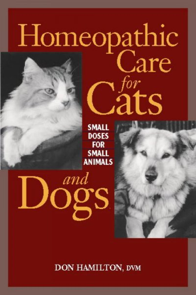 Homeopathic care for cats and dogs : small doses for small animals