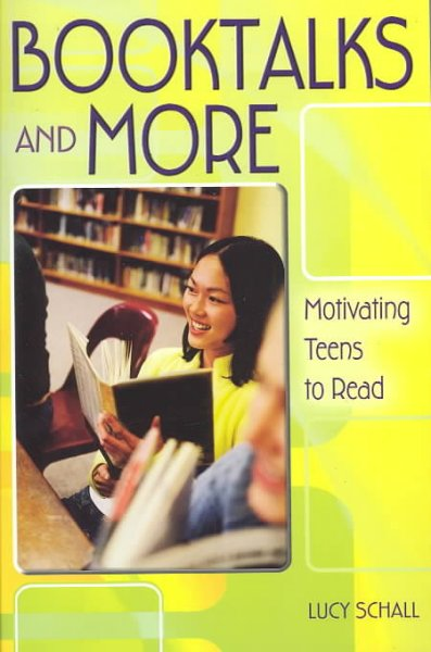 Booktalks and more : motivating teens to read