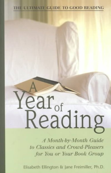 A year of reading : a month-by-month guide to classics and crowd-pleasers for you and your book group