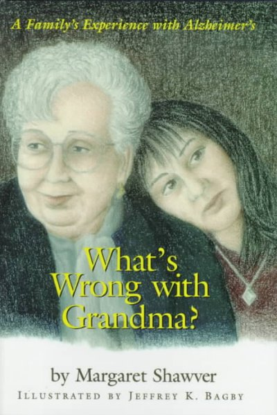 What's wrong with Grandma? : a family's experience with Alzheimer's