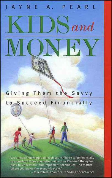 Kids and money : giving them the savvy to succeed financially