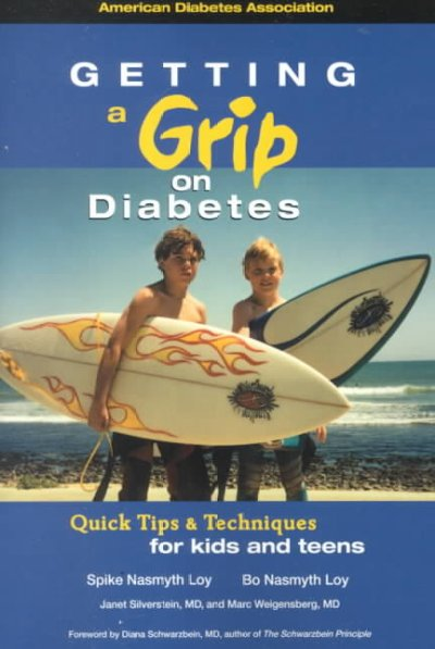 Getting a grip on diabetes : quick tips & techniques for kids and teens