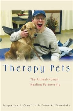 Therapy pets : the animal-human healing partnership