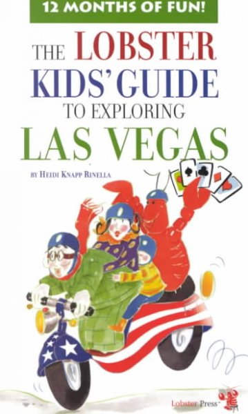 The Lobster kids' guide to exploring Las Vegas : 12 months of fun! /