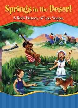 Springs in the desert: a kid's history of Las Vegas