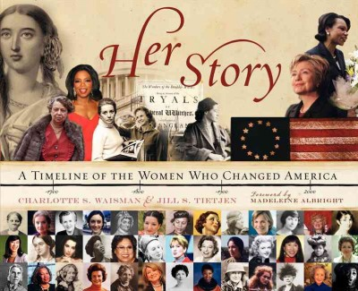 Her Story : A Timeline of the Women Who Changed America