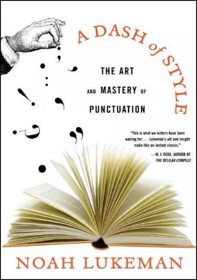A dash of style : the art and mastery of punctuation