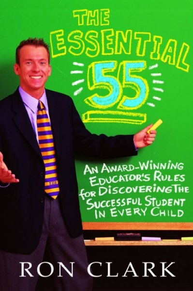 The Essential 55: An Award-Winning Educator's Rules for Discovering the Successful Student