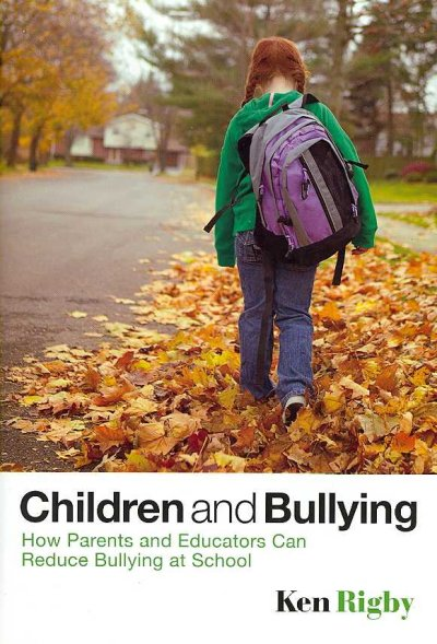 Children and bullying : how parents and educators can reduce bullying at school