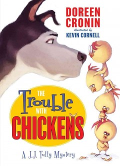 Book cover for The trouble with chickens : a J.J. Tully mystery