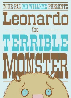 Book cover for Your pal Mo Willems presents Leonardo the terrible monster