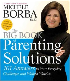 Book cover for The big book of parenting solutions: 101 answers to your everyday challenges and wildest worries