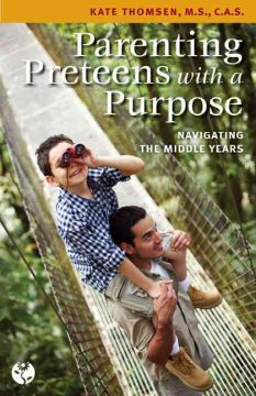 Book cover for Parenting preteens with a purpose: navigating the middle years