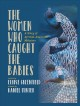 The women who caught the babies : a story of African American midwives Book Cover
