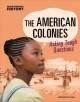 The American colonies : asking tough questions Book Cover
