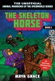 The skeleton horse : an unofficial Minecrafters novel Book Cover
