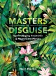 Masters of disguise : camouflaging creatures & magnificent mimics Book Cover