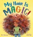 My hair is magic! Book Cover