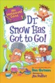 Dr. Snow has got to go! Book Cover
