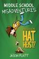 Middle school misadventures. Operation : hat heist! Book Cover