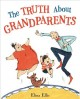 The truth about grandparents Book Cover