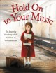 Hold on to your music : the inspiring true story of the children of Willesden Lane Book Cover