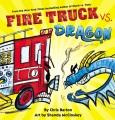 Fire truck vs. dragon Book Cover