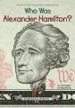 Who was Alexander Hamilton? Book Cover