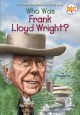 Who was Frank Lloyd Wright? Book Cover