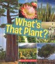 What's that plant? Book Cover