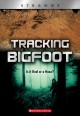 Tracking Bigfoot : is it real or a hoax? Book Cover
