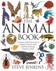 The animal book : a collection of the fastest, fiercest, toughest, cleverest, shyest--and most surprising--animals on earth Book Cover