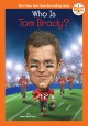 Who is Tom Brady? Book Cover