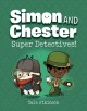 Simon and Chester. Super detectives! Book Cover