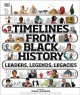 Timelines from Black history : leaders, legends, legacies Book Cover